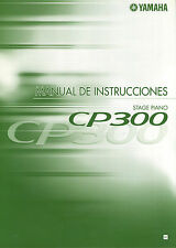 NEW Yamaha CP300 Stage Piano Instruction Manual SPANISH User Guide Documentation