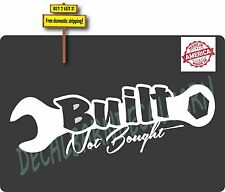 Built Not Bought Wrench JDM Low Rider Decal Sticker Made in America Free Ship