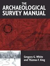 Archaeological Survey Manual Gregory G. White RARE OOP Archaeology Prehistory