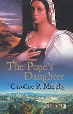 PopeS Daughter, Murphy, Caroline P., Used; Good Book
