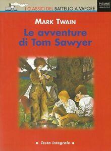 """MARK TWAIN, LE AVVENTURE DI TOM SAWYER, """"I classici del Battello a vapore"""""""