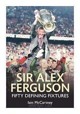 Sir Alex Ferguson: Fifty Defining Fixtures-ExLibrary