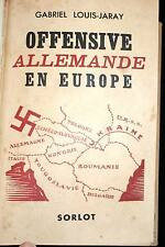 OFFENSIVE ALLEMANDE EN EUROPE,LOUIS JARAY,CARTES,RELIE