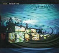 Ecco Reflections (2004 CD) Nu-Jazz / Dance / Electro Jazz (Digipak) New & Sealed