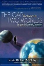 The Gap Between Two Worlds: Turning Difficult Life Transitions into Personal