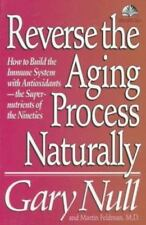 Reverse the Aging Process Naturally: How to Build the Immune System With Antioxi