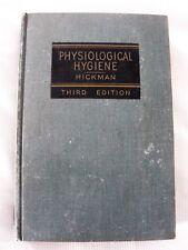 PHYSIOLOGICAL HYGIENE - by HICKMAN THIRD EDITION - 1950 Prentice-Hall Inc