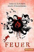 Feuer: Band 2 von Elfgren, Sara B., Strandberg, Mats | Buch | Zustand gut