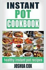 Instant Pot Cookbook : A Healthy and Low Carb Instant Pot Cookbook: By Cox, J...