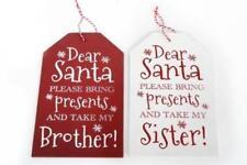 Christmas Xmas Gift Tag Sign Dear Santa Take My Brother Or Sister Plaque Hangs