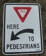 "24"" X 18"" YIELD HERE TO PEDESTRIANS Highway Road Warning Sign unique"
