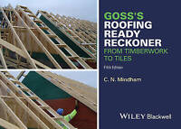 Gosss Roofing Ready Reckoner: From Timberwork to Tiles, Mindham, C. N., New Book