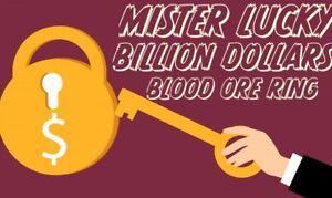 Mister Lucky Billion Dollar Blood Ore Ring Lotto Gambling Win Money $$$ Hoodoo