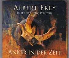 ALBERT FREY - LOBPREIS-SONGS 1992-2004 - ANKER IN DER ZEIT - 2 CD'S DIGIPACK