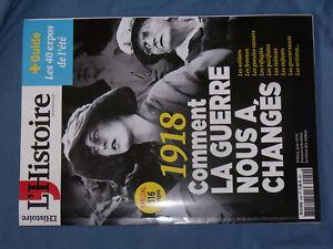 21$$ Revue L'Histoire n°449 Special 1918 comment la guerre nous a changés