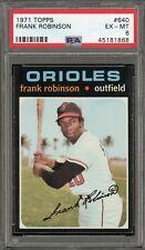 1971 Topps #640 Frank Robinson  PSA EX-MT 6    Baltimore Orioles    CENTERED