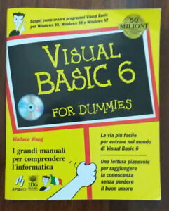 Visual Basic 6 for Dummies by Wallace Wang  476 pagine del 2003 con CD