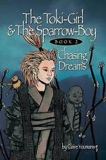 NEW The Toki-Girl and the Sparrow-Boy Book Two: Chasing Dreams (Volume 2)