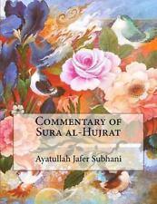 Commentary of Sura Al-Hujrat by Ayatullah Jafer Subhani (2015, Paperback)