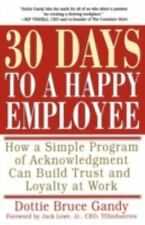 30 Days to a Happy Employee: How a Simple  Program of Acknowledgment Can Build T