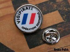 ..:: Pin's ::.. VIGIPIRATE - opération sentinelle FAMAS Régiment CALOT Tradition