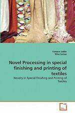 Novel Processing In Special Finishing And Printing Of Textiles: Novelty In Sp...