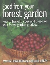 Food from Your Forest Garden: How to Harvest, Cook and Preserve Your Forest Gard