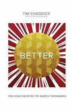 Better: How Jesus Satisfies the Search for Meaning-ExLibrary