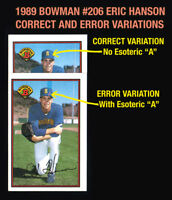 "1989 Bowman #206 ERIC HANSON (Mariners) PINK ESOTERIC ""A"" ON CAP Error Variation"