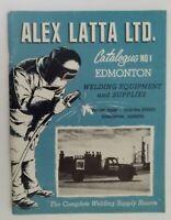 Alex Latta Ltd. Catalogue No.1 Edmonton Welding equipment and Supplies 1955