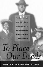 To Place Our Deeds: The African American Community in Richmond, California, 1910