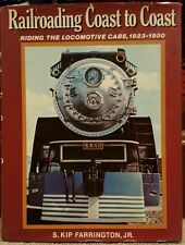 RAILROADING COAST TO COAST: RIDING THE LOCOMOTIVE CABS, 1923-1950