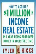 How to Aquire $1 Million in Income Real Estate : In 1 Year Using Borrowed...