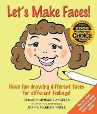 Let's Make Faces!: Have Fun Drawing Different Faces for Different Feelings!...