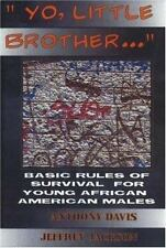 Yo, Little Brother . . .: Basic Rules of Survival for Young African Am-ExLibrary