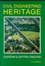 Civil Engineering Heritage: Eastern and Central England (Civil Engi... Paperback