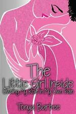 The Little Girl Inside: Owning My Role in My Own Pain-ExLibrary