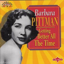 BARBARA PITTMAN Getting Better All The Time CD - NEW - Rockabilly
