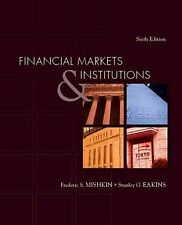 Financial Markets and Institutions by Frederic S. Mishkin, Stanley G. Eakins an…