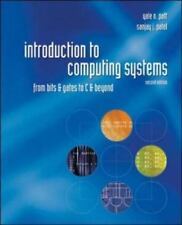 Introduction to Computing Systems: From Bits and Gates to C and Beyond, Patel, S