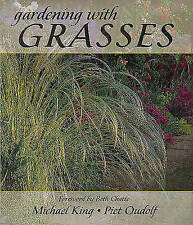 Gardening with Grasses by Michael King, Piet Oudolf (Hardback, 1998)
