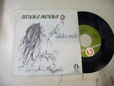 "HUNKA MUNKA""DOLCE MELA-disco 45 giri NR UNO It 1981"" PROGRESSIVO It-RARO/SEXY"