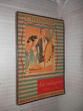 LA RALLEGRATA Luigi Pirandello Biblioteca Moderna Mondadori 1949 romanzo libro