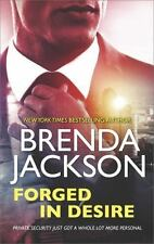 The Protectors Ser.: Forged in Desire by Brenda Jackson (2017, Mass Market)