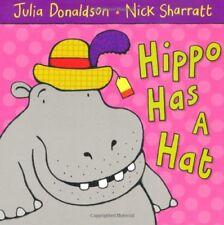 Julia Donaldson __ Hippo A un Chapeau __ Tout Neuf