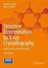 Structure Determination by X-Ray Crystallography : Analysis by X-Rays and...
