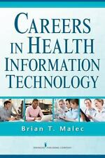 Careers in Health Information Technology (HIT) by Brian T. Malec (2014,...