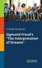 A Study Guide for Sigmund Freud's the Interpretation of Dreams