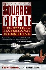 The Squared Circle: Life, Death, and Professional Wrestling - Good - Shoemaker,