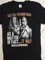 Michael Myers Halloween Movie Dr. Loomis Laurie Was that the Boogeyman T-Shirt